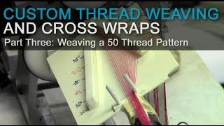 Custom Thread Weaving and Cross Wraps | Part 3: Weaving a 50 thread pattern