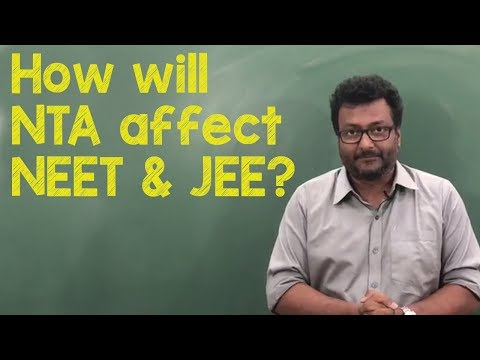 how-will-nta-affect-neet-and-jee-?