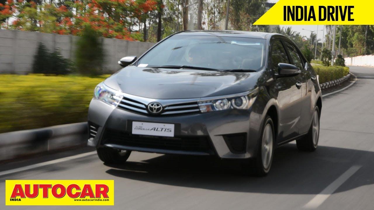 2014 toyota corolla altis india drive video review autocar india youtube