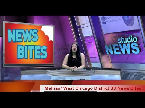 WEST CHICAGO DISTRICT 33 NEWS BITES #1