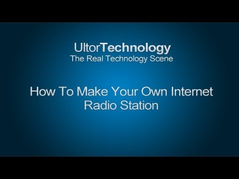 How To Make Your Own Internet Radio Station