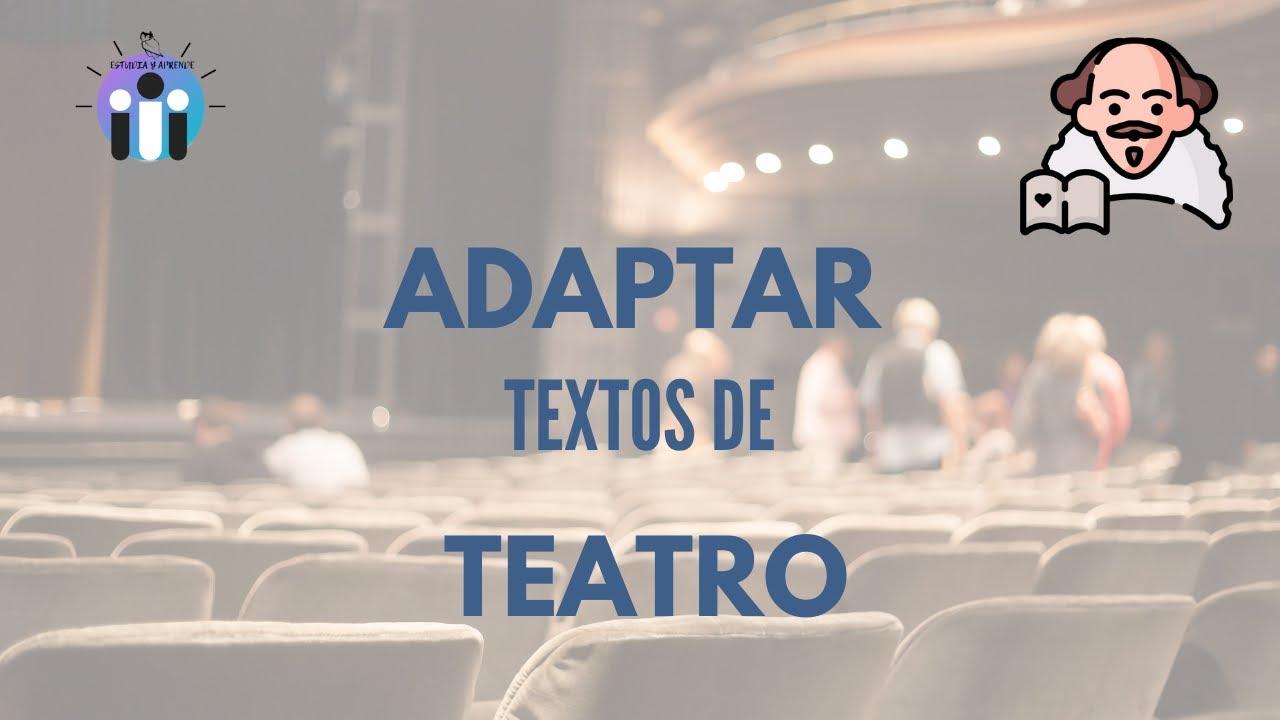 Adaptar Una Obra De Teatro Clásico Al Contexto Actual
