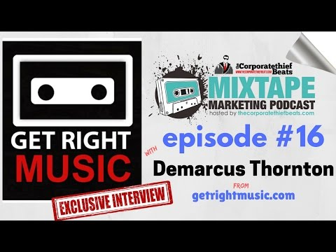 How To Get Your Music On Hip Hop Blogs, Getrightmusic , with Demarcus Thornton MMP #16