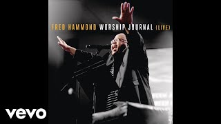 Fred Hammond - The Lord Is Good (Live) [Audio]