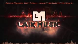 Austin Mahone feat. Pitbull - Mmm Yeah (White Vox Remix)