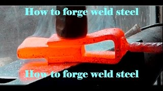 How to forge weld steel
