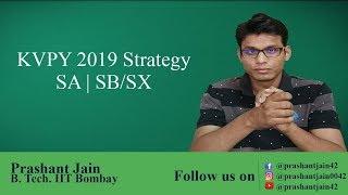 KVPY 2019 Strategy| SA | SB/SX | Prashant Jain a.k.a PSY Sir