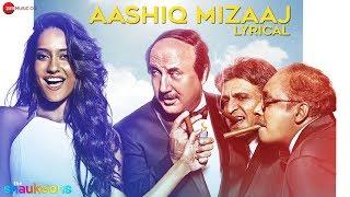 Aashiq Mizaaj Lyrics  | The Shaukeens | Aman Trikha & Hard Kaur