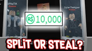 10,000 ROBUX - SPLIT OR STEAL?! ft. Hyper & iiFnatik (Roblox Social Experiment)