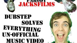 JacksFilms Dubstep Solves Everything (Un-Official Music Video)
