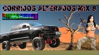 Corridos Alterados Mix 8 - Dj PeRico