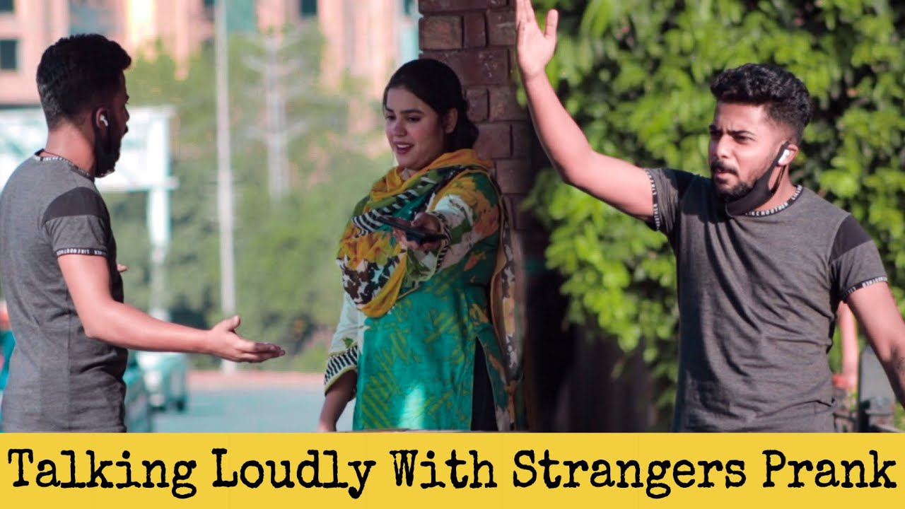 TALKING LOUDLY WITH STRANGERS MID - CONVERSATION | Prank in Pakistan