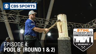 The Most Extreme Athletes Compete for a Shot at the STIHL TIMBERSPORTS® Title | Pool B, Rounds 1 \u0026 2