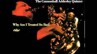 """Why Am I Treated  So Bad?"" spoken intro from Cannonball Adderley"