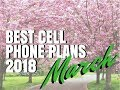 Best Cell Phone Plans March 2018