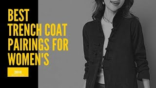 Best Trench Coat Pairings for Womens 2018
