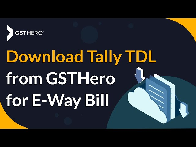 E Way Bill in Tally in Hindi - Download Tally TDL from GSTHero for E-Way Bill Automation