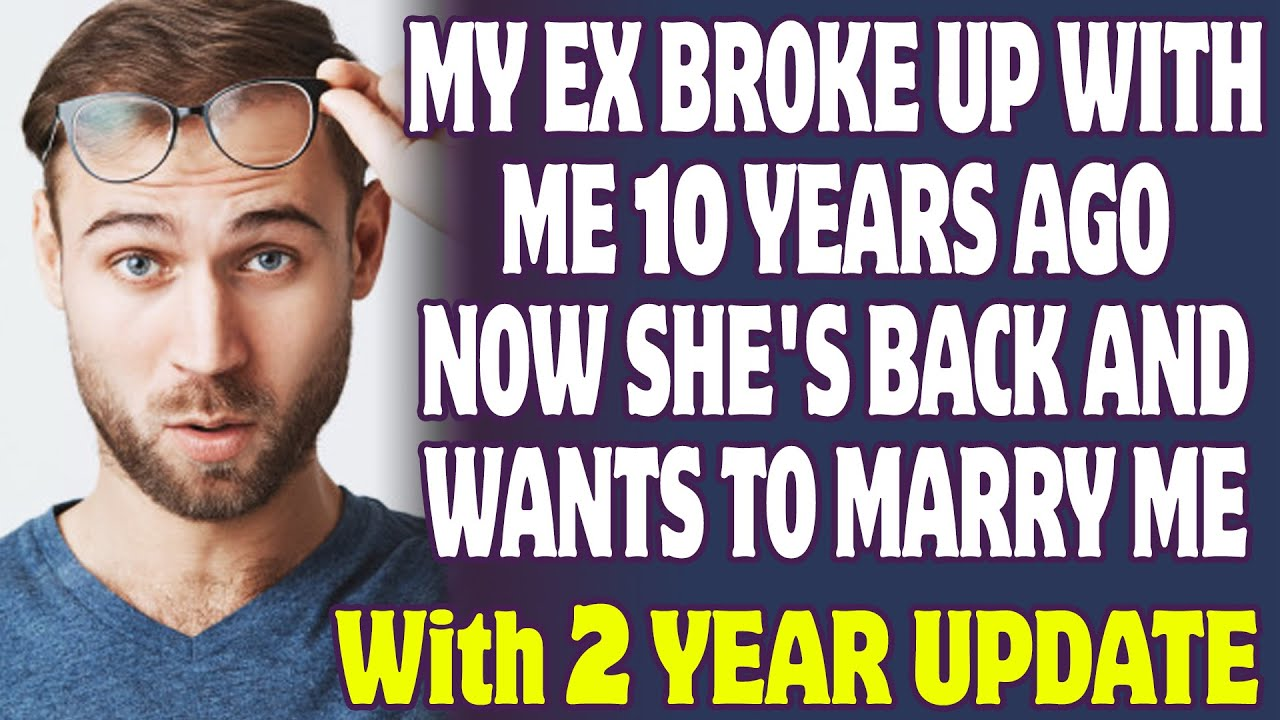 My Ex Reached Out After 10 Years Saying Loves Me And Wants To Marry Me | Reddit Relationships