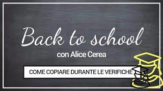 COME COPIARE A SCUOLA: 5 MODI PER COPIARE A SCUOLA e... la mia terribile esperienza! - Alice Cerea