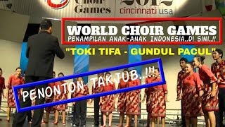 """Toki Tifa dan Gundul Pacul"" - di World Choir Games, Cincinnati Ohio, USA 2012."