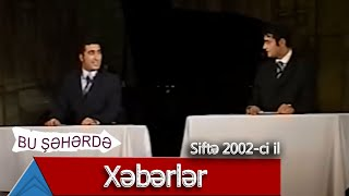 Bu Şəhərdə - Xəbərlər (Siftə 2002)