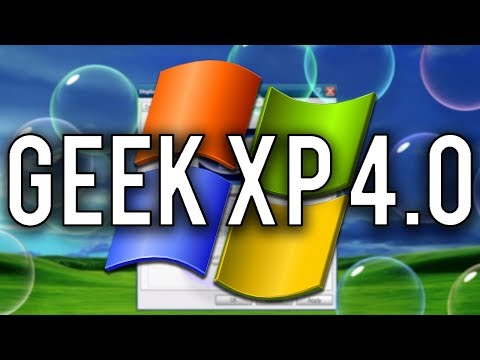 geek-xp-4.0---an-updated-xp-experience-(overview-&-demo)