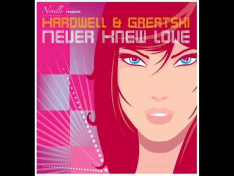Hardwell & Greatski - Never Knew Love (Extended Mix)