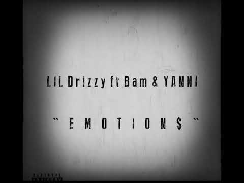 Lil Drizzy ft Bam & Yanni - Emotions (Official Audio)