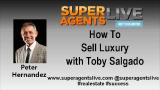 How to Sell Luxury with Peter Hernandez and Toby Salgado