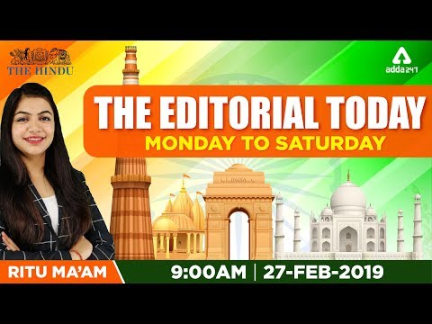 27TH  February 2019 | The Editorial Today | The Hindu | Editorial By RITU Ma'am | 9 A.M