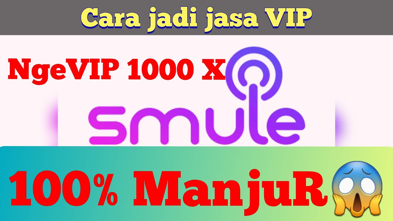 Cara Jadi Jasa Vip Smule Android Bisa Ngevip 1000 X Youtube