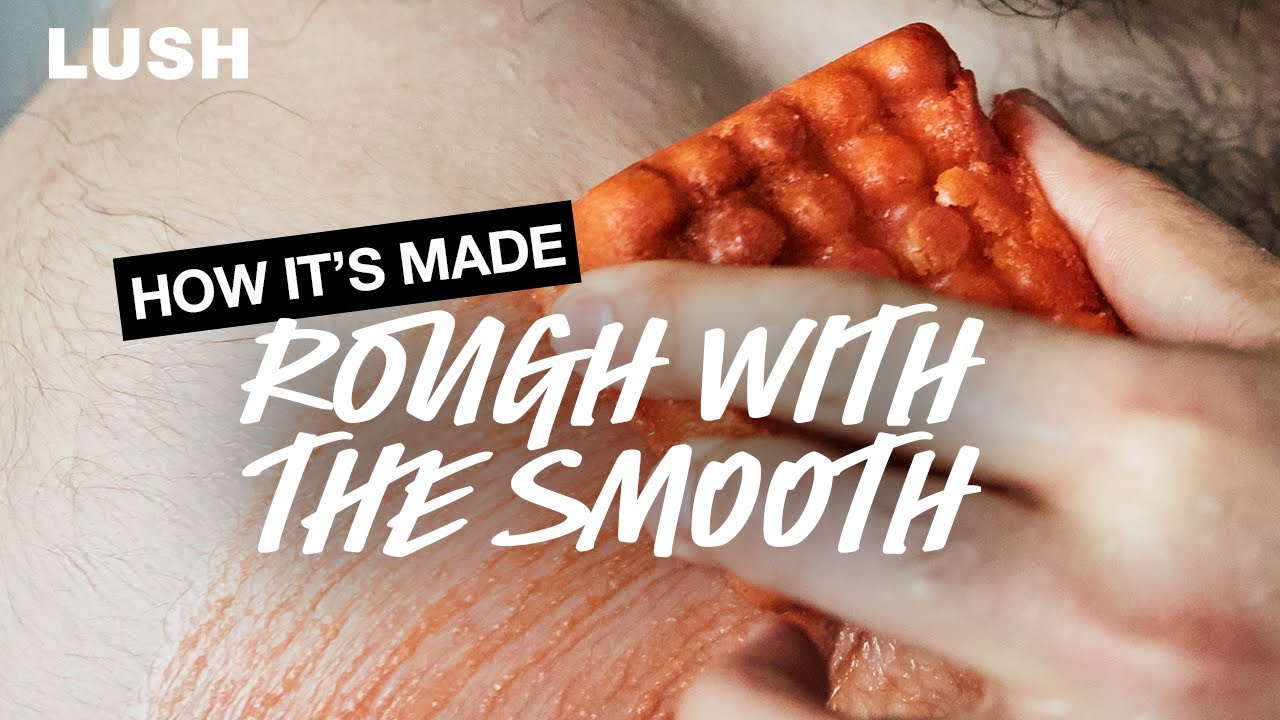 Lush How It's Made: The Rough With The Smooth Body Scrub