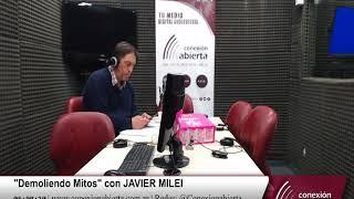 """""""Demoliendo Mitos"""" con JAVIER MILEI 19-10-18 /Radio Conexion Abierta"""
