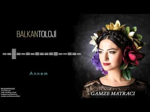 Gamze Matracı Annem (Balkan Türküsü)