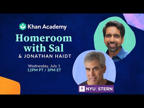 Homeroom with Sal & Jonathan Haidt - Wednesday, July 1