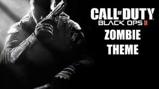 Call of Duty Black Ops 2 - Zombie Theme Song
