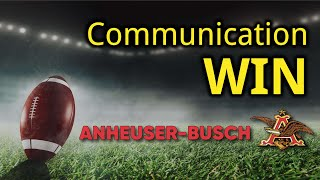 Communication Win: How Anheuser-Busch Gets a Big Win Without the Big Game