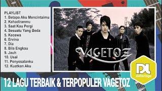 Lagu Terbaik Vagetoz - 12 List Lagu Terbaik dan Terpopuler