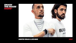 Dimitri Vegas & Like Mike present: Smash The House Radio ep 427