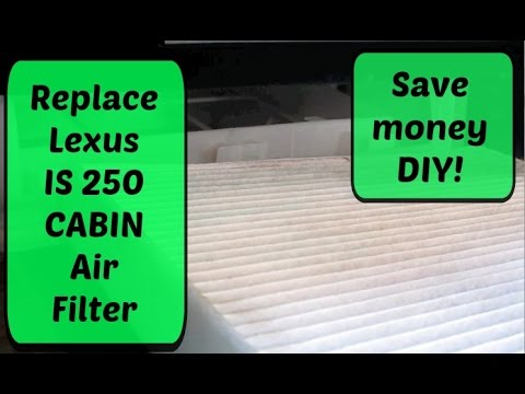 2009 lexus is250 cabin air filter how to change for Lexus is250 cabin air filter
