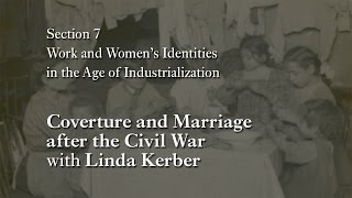 MOOC WHAW1.1x | 7.2.3 Coverture and Marriage after the Civil War with Linda Kerber