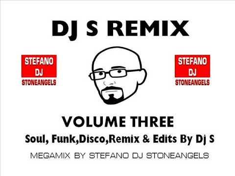 DJ S EDIT & REMIX FUNK SOUL & DISCO VOLUME THREE MIX BY STEFANO DJ STONEANGELS