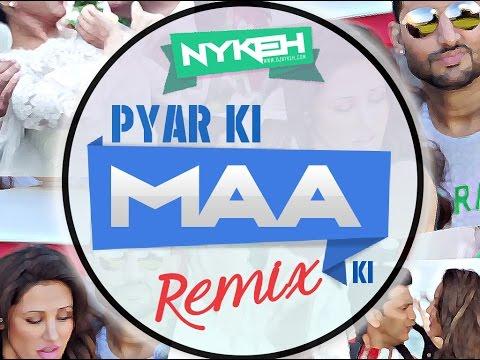 Pyar Ki Maa Ki (Remix)  - DJ Nykeh