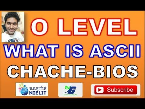 O LEVEL NOTES WHAT IS ASCII BIOS CACHE MEMORY IN HINDI CLASS