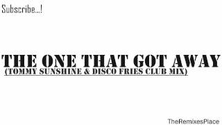 Katy Perry - The One that Got Away Remix (Tommy Sunshine & Disco Fries Club Mix)