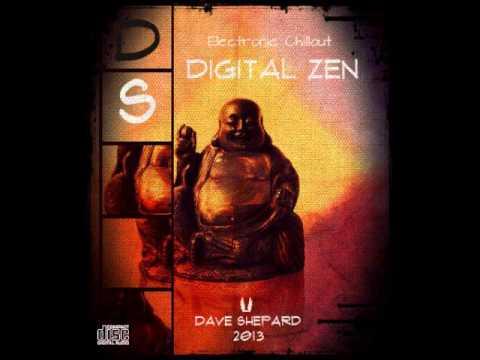 Chillout  2013 - DIGITAL ZEN- Dave Shepard