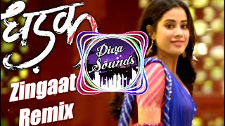 Zingaat Hindi Song DJ Remix |$| #Dhadak |$| #Dhadakzingaat |$|  #Remix |$| Diva Sounds 【DS】 ||