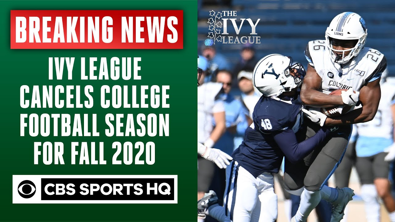 Ivy League cancels college football season for fall 2020 | Breaking News | CBS Sports HQ