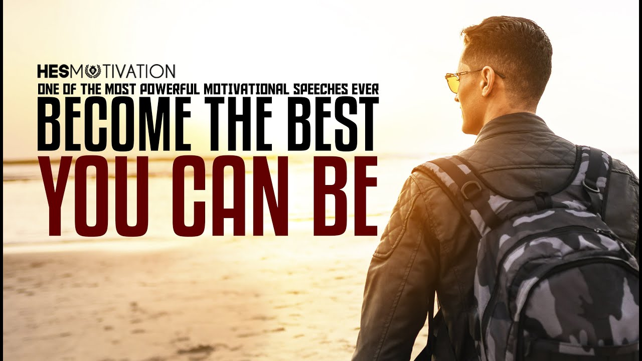 BECOME THE BEST YOU CAN BE - NEW Motivational Video 2020