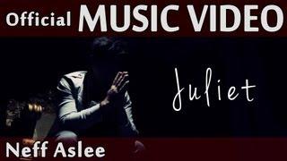 Neff Aslee - Juliet (Official Music Video)